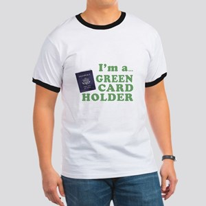 I'm a Green Card holder T-Shirt